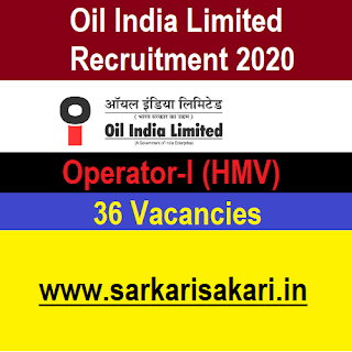 Oil India Limited Recruitment 2020 - Operator-I (HMV) (36 Posts) Apply Online