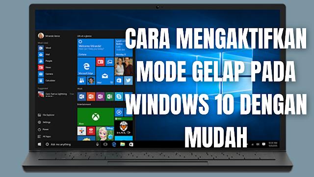 """Cara Mengaktifkan Mode Gelap Pada Windows 10 Dengan Mudah Di dalam mengaktifkan mode gelap pada perangkat Windows 10, silahkan ikuti langkah-langkah berikut :  Pilih """"Logo Windows"""" pada pojok kiri bawah. Pilih """"Personalisasi"""" Pada bagian tab """"Pilih Warna Anda"""" silahkan memiliki warna """"Gelap atau Terang""""    Nah itu dia bagaimana cara untuk mengaktifkan mode gelap pada Windows 10 dengan mudah. Melalui bahasan di atas bisa diketahui mengenai cara mengaktifkan mode gelap pada Windows 10. Mungkin hanya itu yang bisa disampaikan di dalam artikel ini, mohon maaf bila terjadi kesalahan di dalam penulisan, dan terimakasih telah membaca artikel ini.""""God Bless and Protect Us"""""""