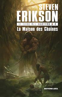 Couverture livre - critique littéraire - La Maison des chaînes, tome 4 du Livre des Martyrs de Steven Erikson