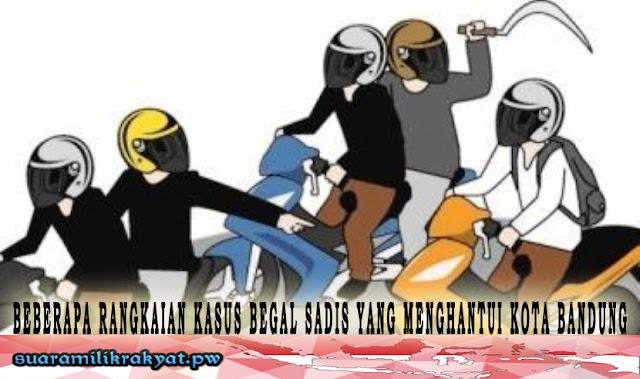Beberapa Rangkaian kasus Begal Sadis Yang Menghantui Kota Bandung