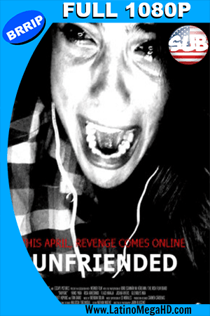 Unfriended (2015) Subtitulada Full HD 1080p (2015)