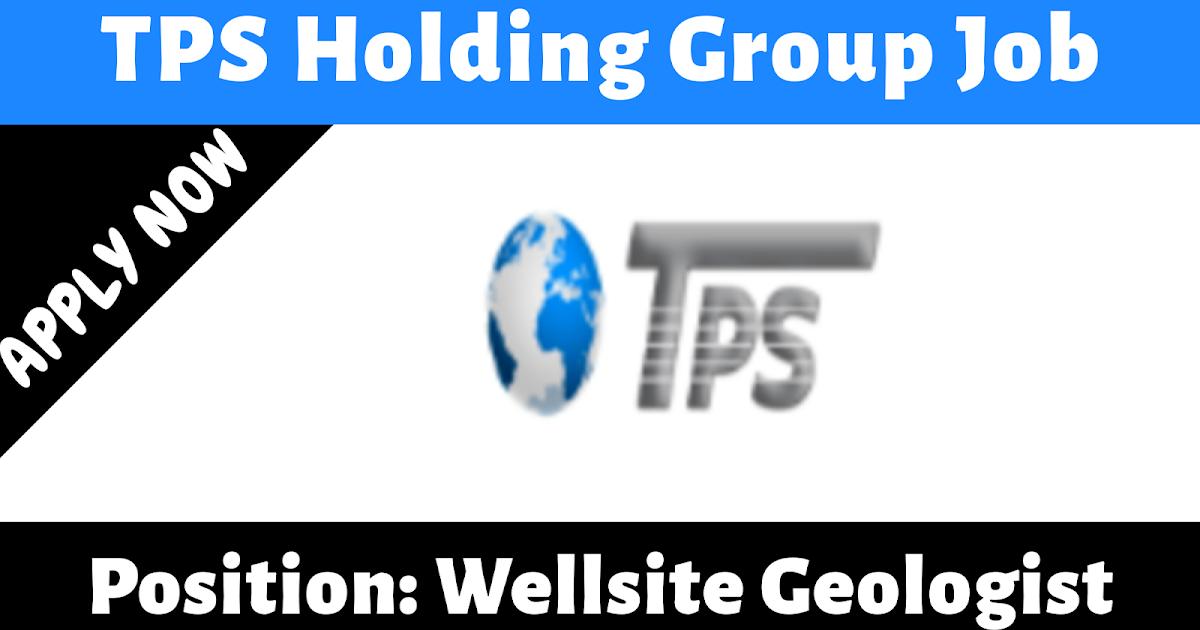 Tps Holding Group Job Wellsite Geologist 2020 Worldwide
