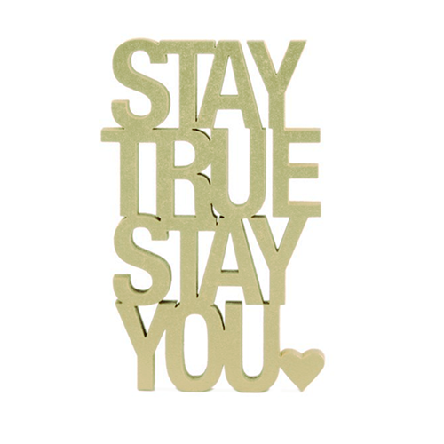 https://www.shabby-style.de/3d-schrift-stay-true-stay-you