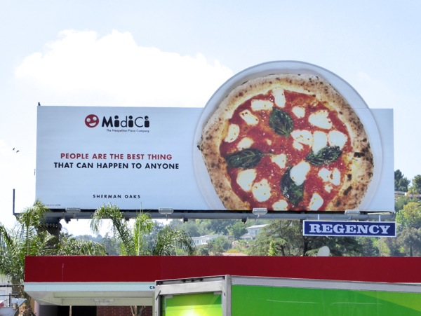 Midici pizza People best thing happen to anyone billboard