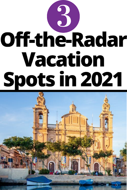 Take an off-the-radar holiday in 2021 - 3 Vacation Spots to try