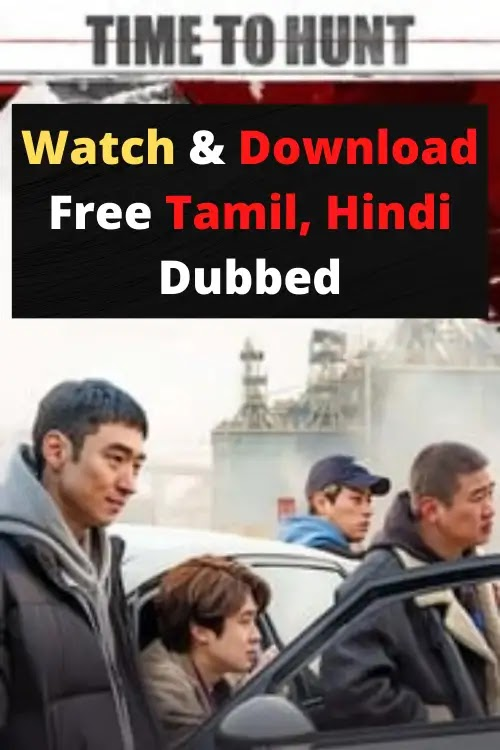 Download & Watch Time to Hunt full Movie Download in Hindi Dubbed | Multi Audio {Tamil, Hindi, English}