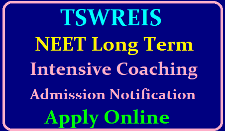 TSWREIS NEET Long Term Intensive Coaching Admission ApplyOnline for Selection Applications are invited from Boys and Girls for admission into Long term coaching for NEET-2020. The coaching shall be provided at TSWR COE (G), Gowlidoddi, Ranga Reddy District. The following are the instructions to apply for admission./2019/06/tswreis-neet-long-term-intensive-coaching-admission-selection-apply-online-www.tswreis.in.html