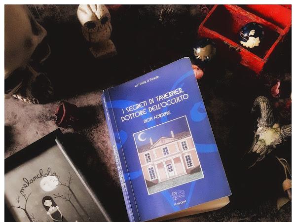Della magia applicata alla psicoanalisi: I segreti di Taverner, dottore dell'occulto di Dion Fortune