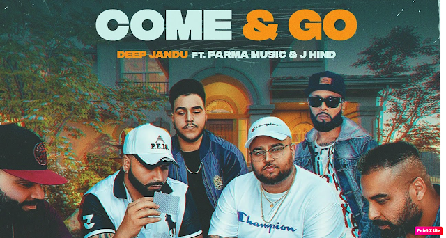 Come & Go Lyrics - Deep Jandu - The Lyrics House