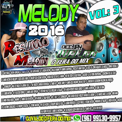 CD TECNOMELODY 2016 VOL.03 DJ VALDO O FERA DO MIX / PARCERIA / 21/03/2016