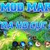 Mod Map Ultra HD Cực Đẹp Nhẹ Hỗ Trợ Giảm Lag Cho Máy Yếu Cực Hiệu Quả