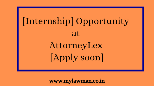 [Internship] Opportunity at AttorneyLex [Apply soon]