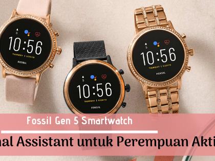 Fossil Gen 5 : Smartwatch terbaik untuk makhluk paling sibuk sedunia