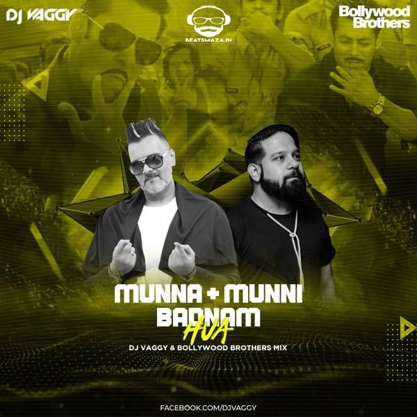Munni vs Munna Badnaam - DJ Vaggy & Bollywood Brothers