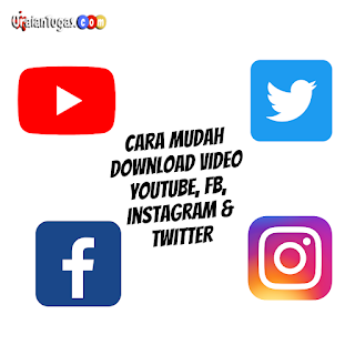 Cara Mudah download video Youtube, FB, Instagram & Twitter