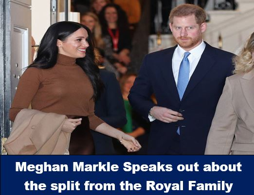 Meghan Markle Speaks out about the split from the Royal Family