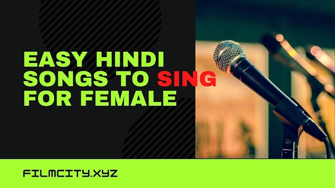 Easy Songs to sing - Female Hindi - Easy songs to sing for Girls