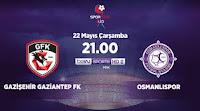Gazişehir FK - Osmanlispor Canli Maç İzle 22 Mayis 2019