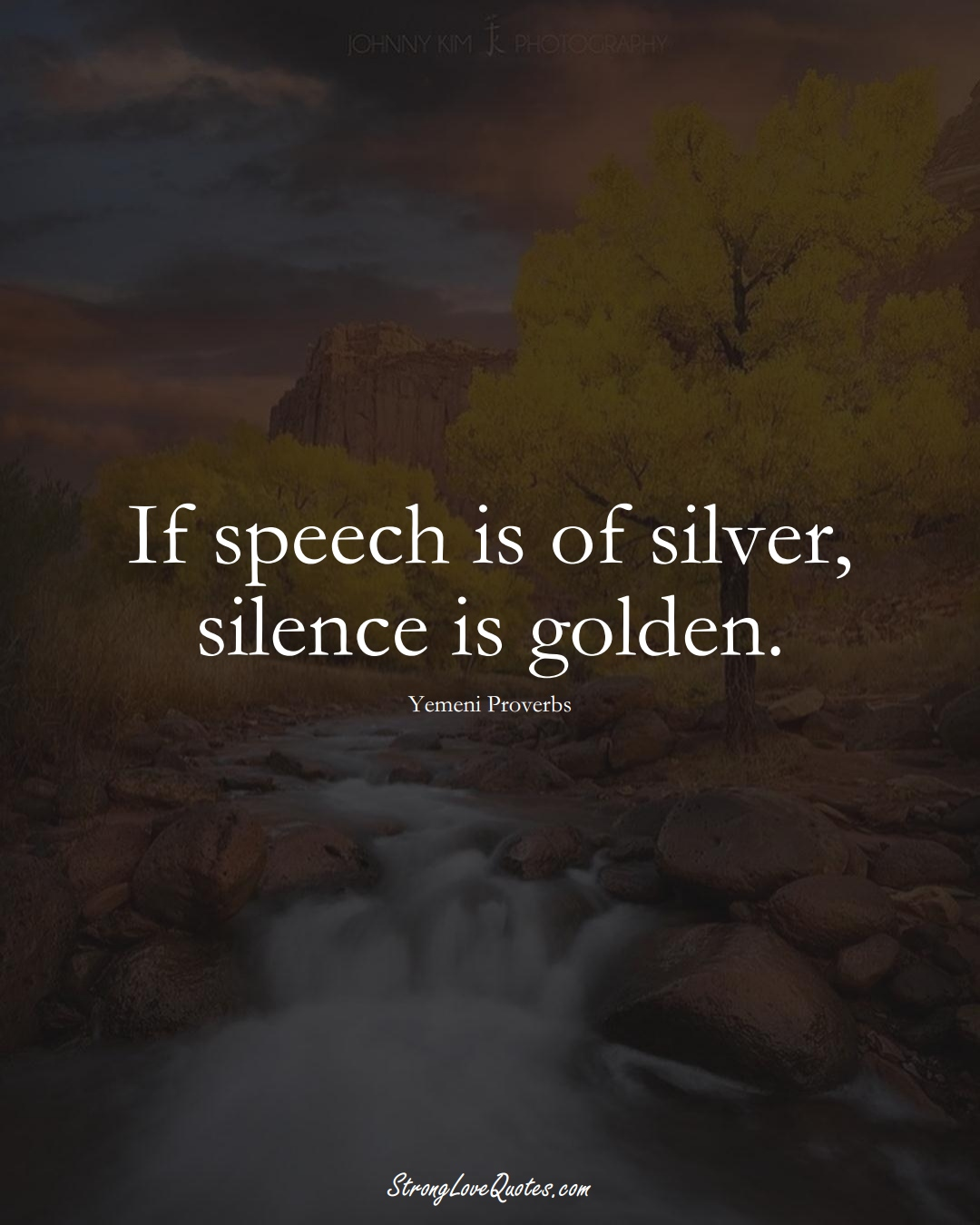 If speech is of silver, silence is golden. (Yemeni Sayings);  #MiddleEasternSayings