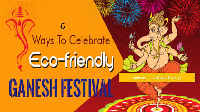 Top 6 ways to celebrate Eco-Friendly Ganesh Chaturthi 2019