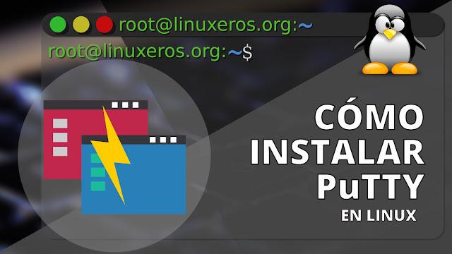 """Cómo instalar el cliente SSH """"PuTTY"""" en Linux"""
