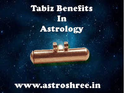 all about tabeej benefits and use by best astrologer