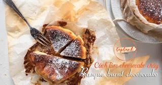 Tự làm cheesecake cháy Basque burnt cheesecake sang chảnh 1