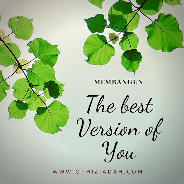 Membangun The Best Version of You