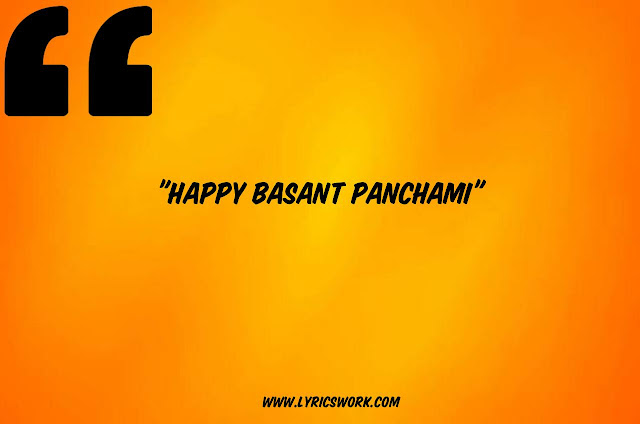 Happy Basant Panchami Wishes and Quotes In English