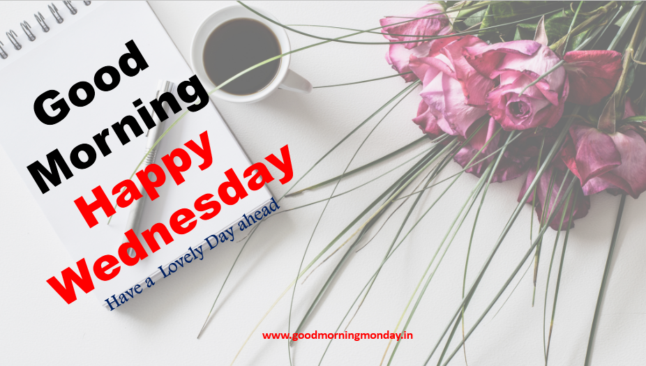 good morning Wednesday,wednesday,Wednesday greetings,wednesday image,Wednesday wishes,a good morning,good morning images,wish & greetings,wish&message,good morning HD images,HD images,