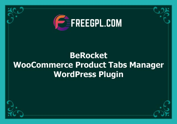 BeRocket - WooCommerce Product Tabs Manager Free Download