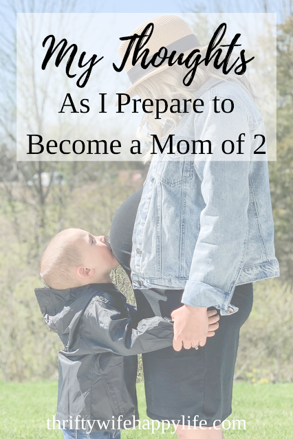 My thoughts as I prepare to become a mom of 2