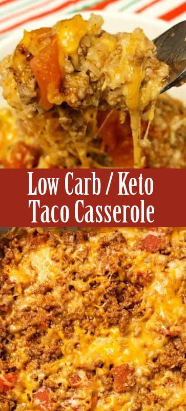 THE BEST EVER #TACO #CASSEROLE – #LOWCARB /  #KETO