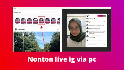 Cara Melihat Live Instagram Di PC Tanpa Aplikasi