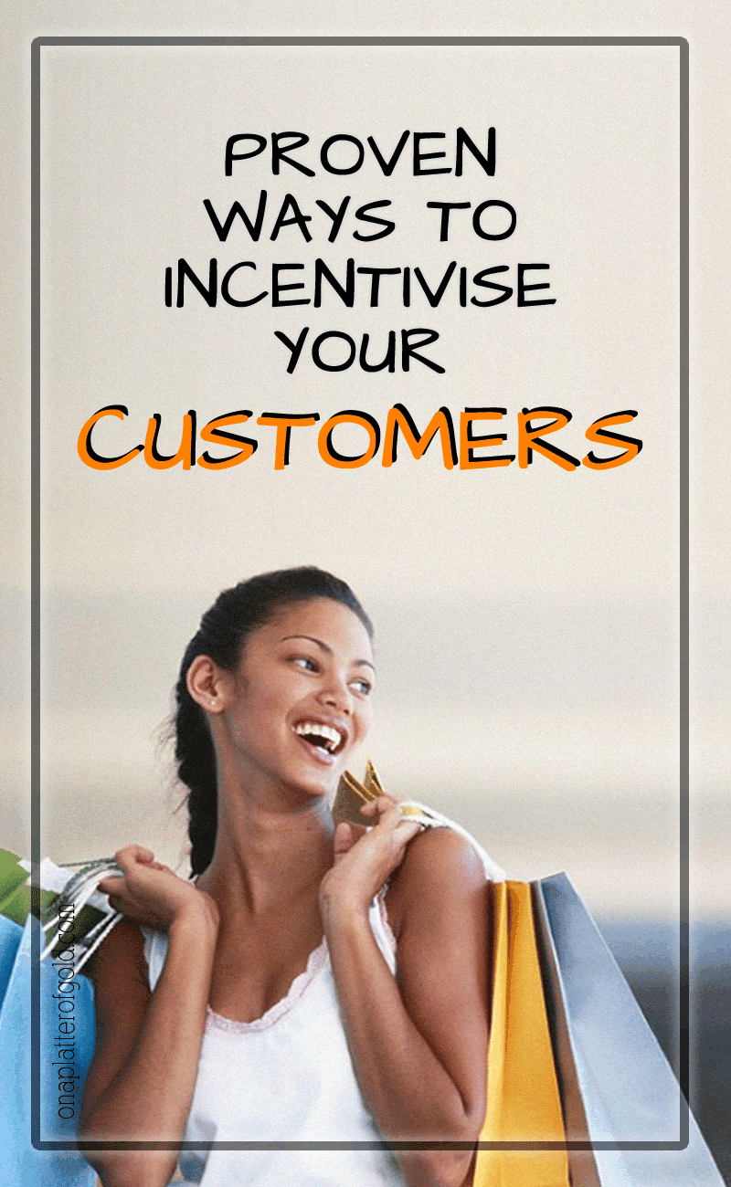 7 Proven Ways Businesses Can Incentivise Customers To Buy