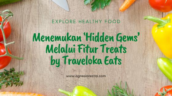 Explore Healthy Food Menemukan Hidden Gems Melalui Fitur Treats By Traveloka Eats Agnesiarezita Beauty Blogger Medan