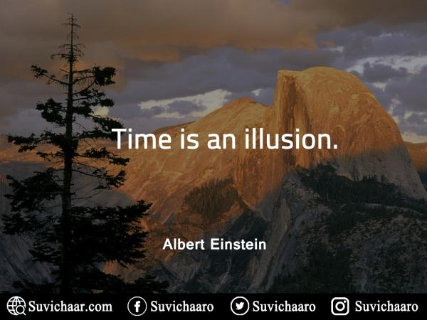 Time-Is-An-Illusion.Albert-Einstein-Quotes-www.suvichaar.com