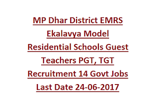 MP Dhar District EMRS Ekalavya Model Residential Schools Guest Teachers PGT, TGT Recruitment 14 Govt Jobs Last Date 24-06-2017