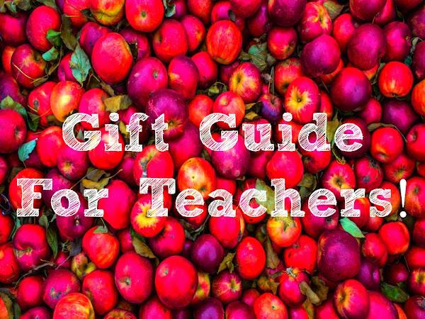 Gift Guide For Teachers {2019}