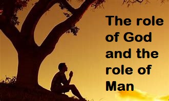 Role of God and role of Man