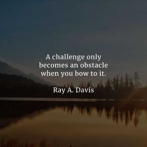 Challenges quotes that will help you become stronger