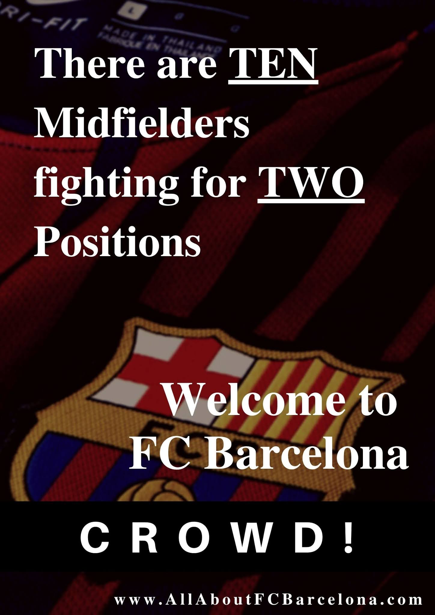There are Ten Midfielders figting for Two Positions. Barcelona is a Crowded Place!