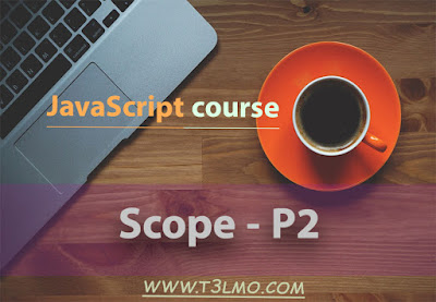 الجزء الثاني من شرح JS scope