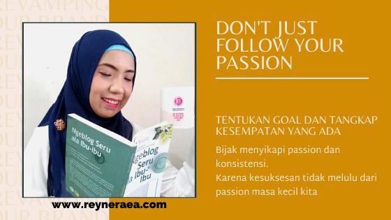 Jangan terjebak passion