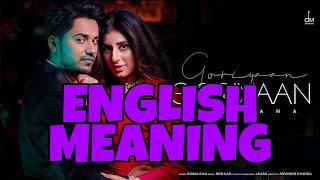 Goriyaan Goriyaan Lyrics Meaning in English – Romaana   Jaani   B Praak
