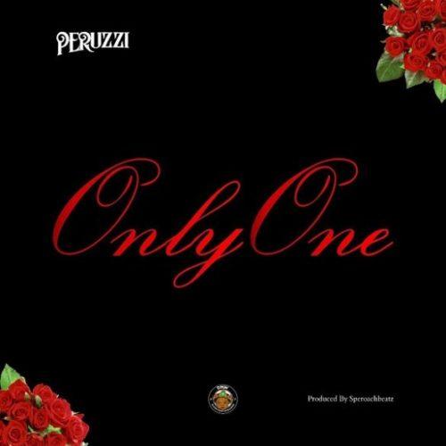 "MUSIC : Peruzzi – ""Only One"" (Prod. By Speroach Beatz)"