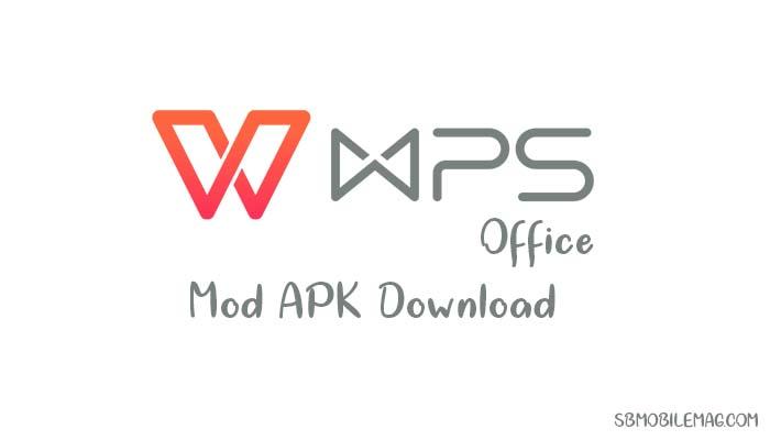 WPS Office Mod APK Download, WPS Office Premium APK Download, WPS Office Premium Mod APK Download