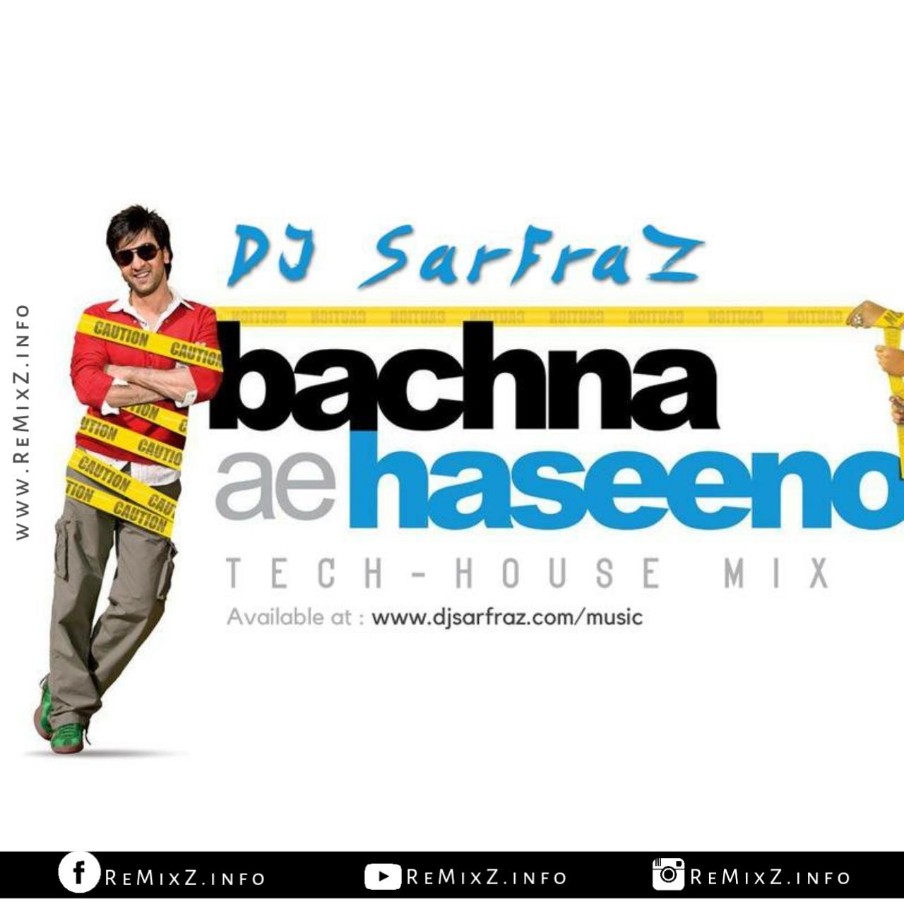 bachna-ae-haseeno-tech-house-mix-dj-sarfraz.jpg