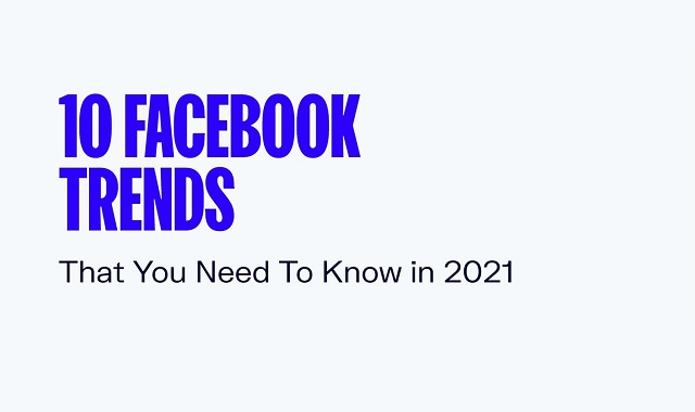 Facebook Trends that you need to know