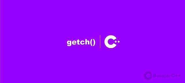 Fungsi dan Contoh Penggunaan Getch() C++ - BelajarC++
